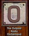 More to come as we build The Outpost Radio OnDemand.  Check back soon and tell your friends.  Thanks